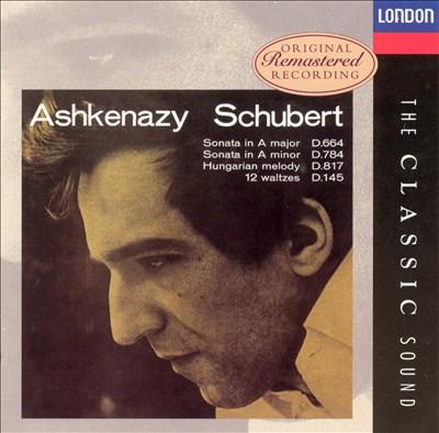 Schubert: Sonata in A major, D. 664; Sonata in A minor, D. 784; Hungarian Melody, D. 817