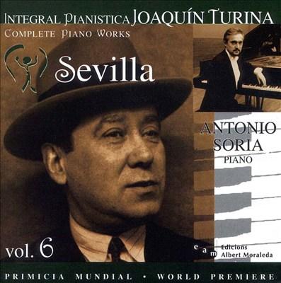 Joaquín Turina Complete Piano Works, Vol. 6: Sevilla