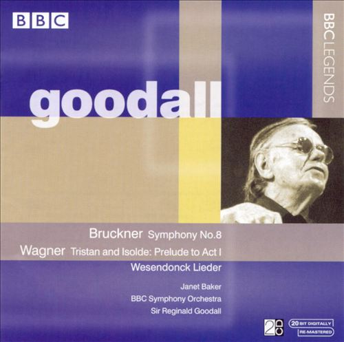 Goodall Conducts Bruckner & Wagner