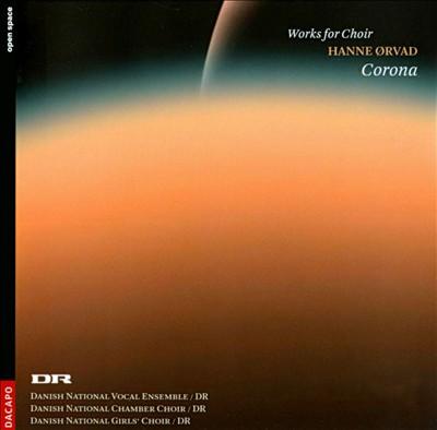 Corona: Works for Choir by Hanne Ørvad