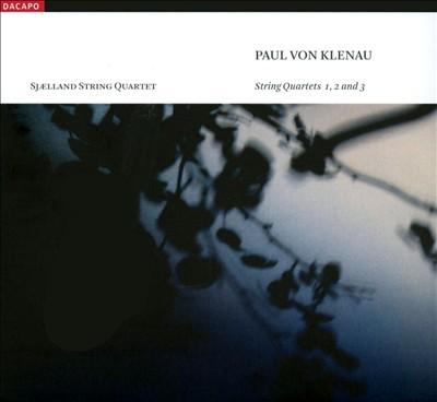 Paul von Klenau: String Quartets Nos. 1-3