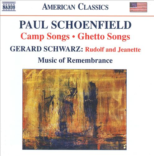 Paul Schoenfield: Camp Songs; Ghetto Songs; Gerard Schwarz: Rudolf and Jeanette