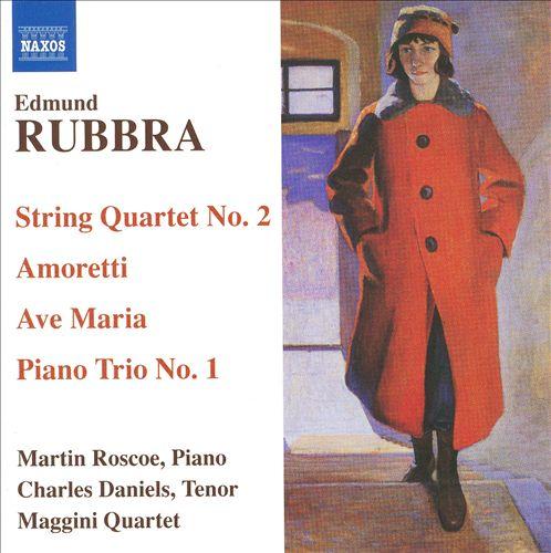 Edmund Rubbra: String Quartet No. 2; Amoretti; Ave Maria; Piano Trio No. 1