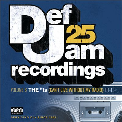 Def Jam 25, Vol. 6: THE # 1's (Can't Live Without My Radio), Pt. 1