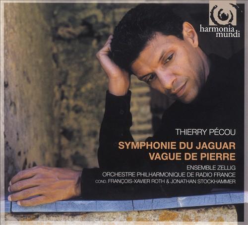 Thierry Pécou: Symphonie du Jaguar; Vague de Pierre