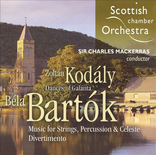 Kodály: Dances of Galánta; Bartók: Music for Strings, Percussion & Celeste
