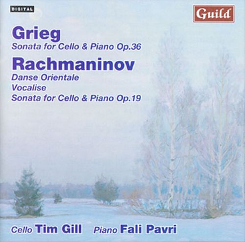 Grieg: Sonata for Cello & Piano, Op. 36; Rachmaninov: Danse Orientale; Vocalise; Sonata for Cello & Piano, Op. 19