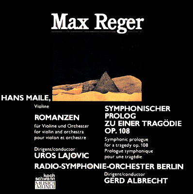 Max Reger: Romanzen for violin and orchestra; Symphonic prologue for a tragedy Op. 108