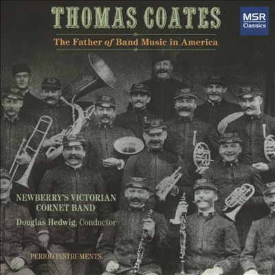 Thomas Coates: The Father of Band Music in America