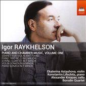 Igor Raykhelson: Piano and Chamber Music, Vol. 1