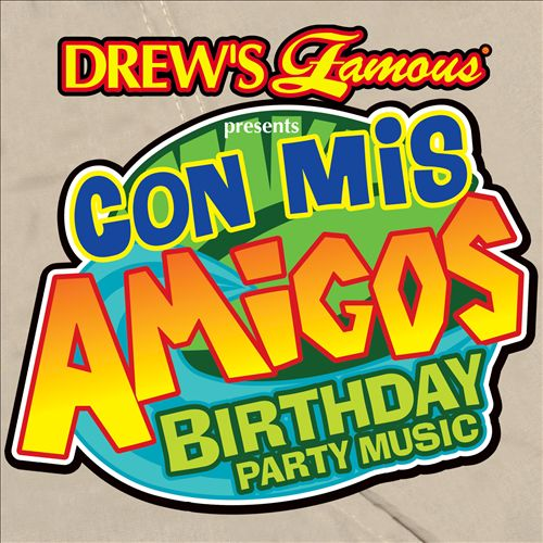 Drew's Famous Con Mis Amigos Birthday Party Music