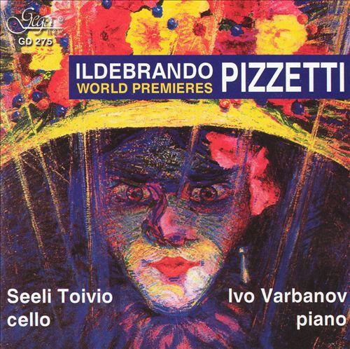 Ildebrando Pizzetti: World Premieres