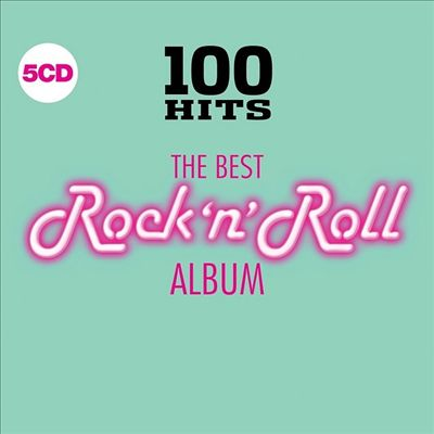 100 Hits: The Best Rock & Roll Album