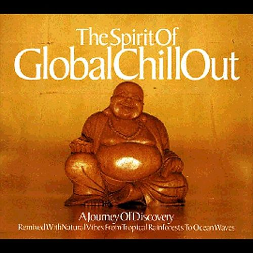 Spirit of Global Chill Out: A Journey of Discovery
