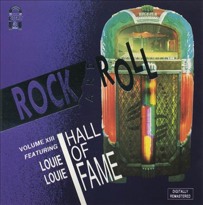 Rock 'N' Roll Hall Of Fame, Vol. 13: Louie, Louie
