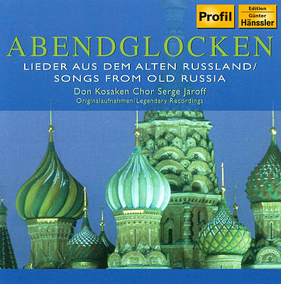 Abendglocken: Songs from Old Russia