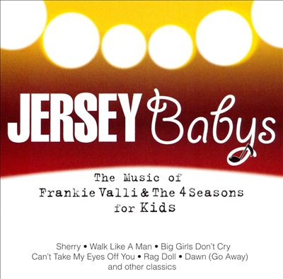 Jersey Babys: The Music of Frankie Valli & The Four Seasons for Kids