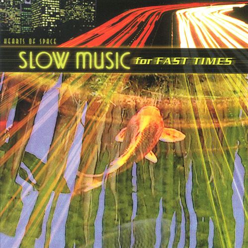 Slow Music for Fast Times