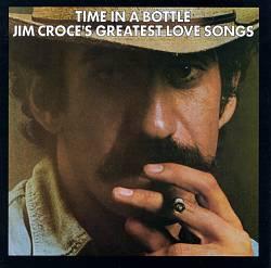 Time in a Bottle/Greatest Love Songs