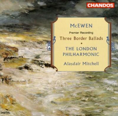 McEwen: Three Border Ballads