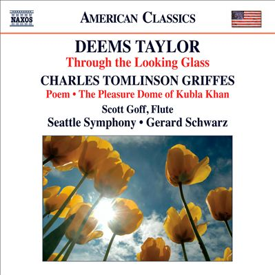 Deems Taylor: Through the Looking Glass; Charles Griffes: Poem; The Pleasure Dome of Kubla Khan