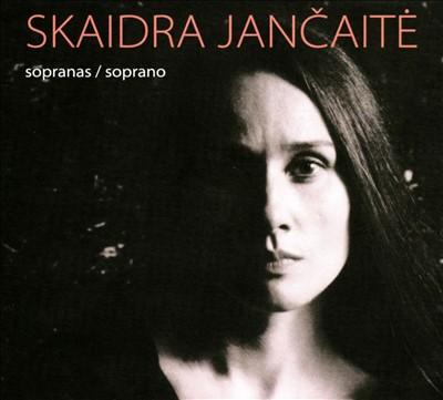 Skaidra Jancaite, Soprano