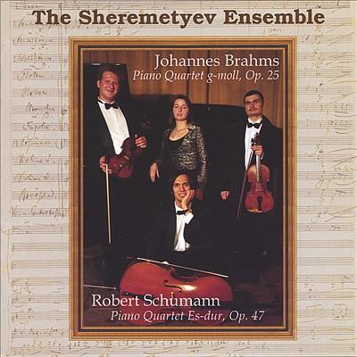 Brahms: Piano Quartet, Op. 25; Schumann: Piano Quartet, Op. 47