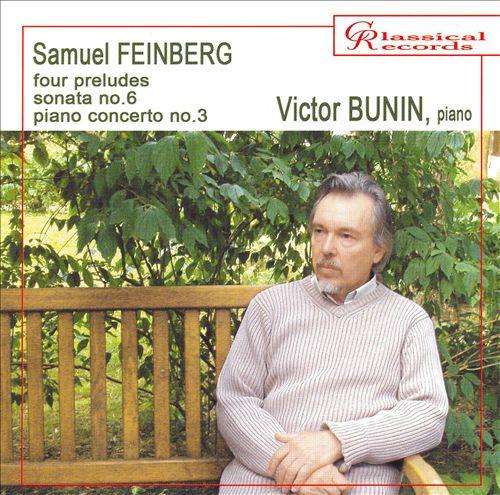 Samuel Feinberg: Four Preludes; Sonata No. 6; Piano Concerto No. 3
