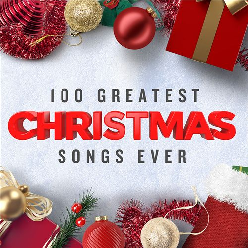 100 Greatest Christmas Songs Ever [Top Xmas Pop Hits]
