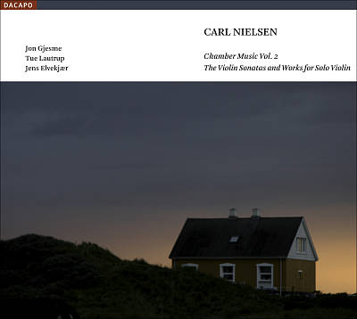 Carl Nielsen: The Violin Sonatas and Works for Solo Violin