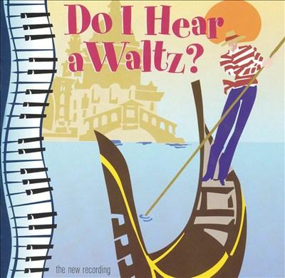 Do I Hear a Waltz? [2001 Pasadena Playhouse Revival Cast]