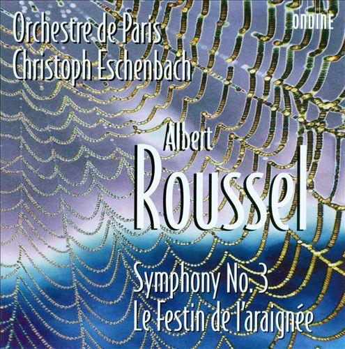Roussel: Symphony No. 3; Le Festin de l'araignée