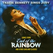 Tracie Bennett Sings Judy: Songs From The Broadway Production End Of The Rainbow & Other Garland Classics