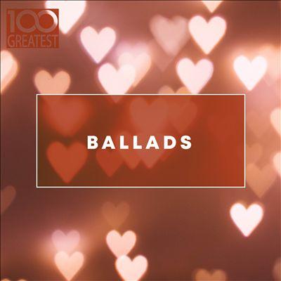 100 Greatest Ballads [Rhino]