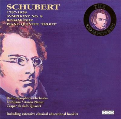 Schubert: Symphony No. 8; Rosamunde; Piano Quintet 'Trout'