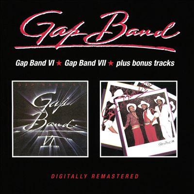 Gap Band VI/Gap Band VII