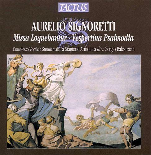 Signoretti: Missa Loquebantur; Vesperina Psalmodia