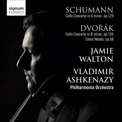 Schumann: Cello Concerto; Dvorák: Cello Concerto; Silent Woods
