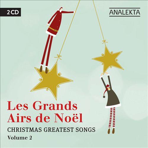 Les Grands Airs de Noel, Vol. 2 (Christmas Greatest Songs)