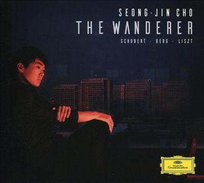 The Wanderer: Schubert, Berg, Liszt