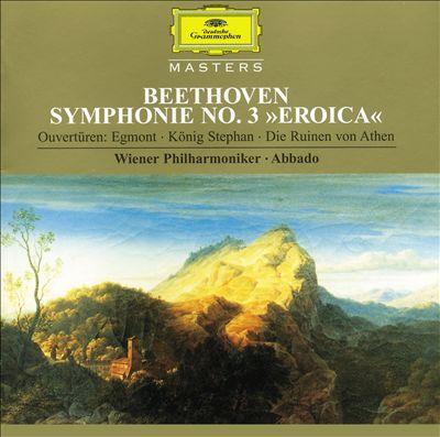 """Beethoven: Symphonie No. 3 """"Eroica""""; Overtüren - Egmont, König Stephen, Die Ruinen von Athen"""