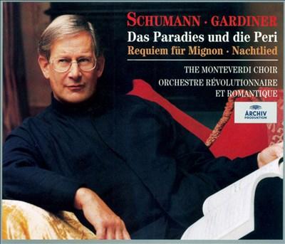 Schumann: Das Paradies und die Peri; Requiem für Mignon; Nachtlied