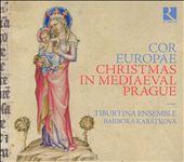Cor Europae: Christmas in Mediaeval Prague