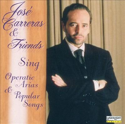 José Carreras & Friends Sing Operatic Arias & Popular Songs