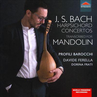 J.S. Bach: Harpsichord Concertos transcribed for Mandolin