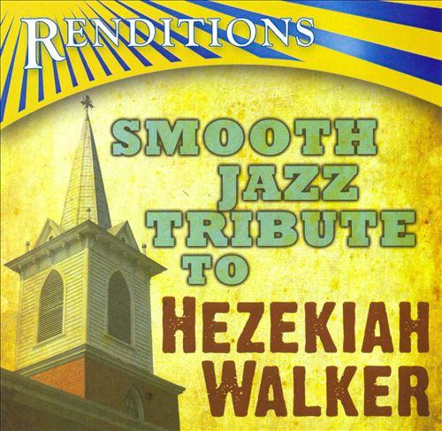 Renditions: Smooth Jazz Tribute to Hezekiah Walker