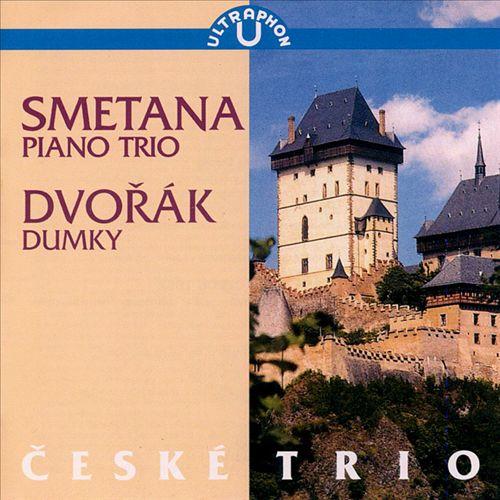 Bedrich Smetana: Piano Trio; Dvorák: Dumky
