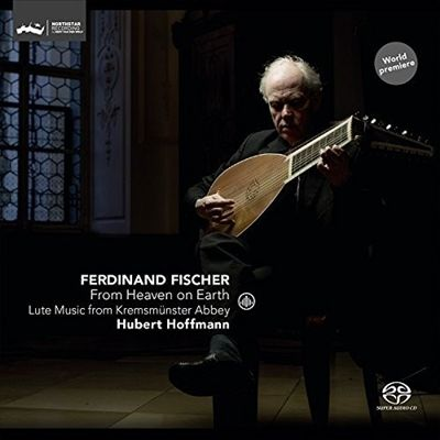 Ferdinand Fischer: From Heaven on Earth - Lute Music from Kremsmunster Abbey