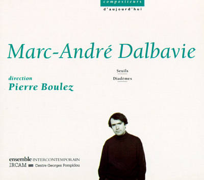 Marc-André Dalbavie: Seuils; Diadèmes