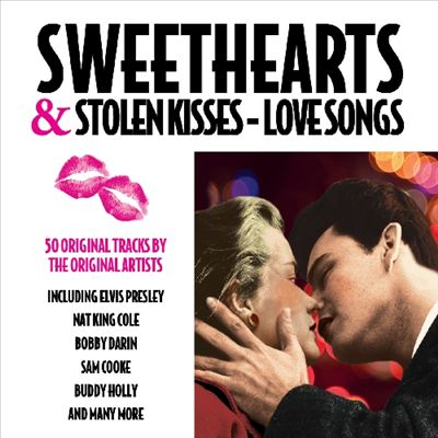 Sweethearts & Stolen Kisses: Love Songs